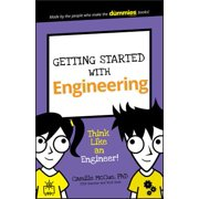 Getting Started with Engineering : Think Like an Engineer!