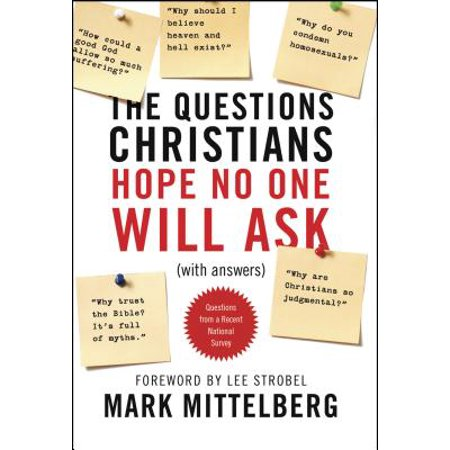 The Questions Christians Hope No One Will Ask : (With
