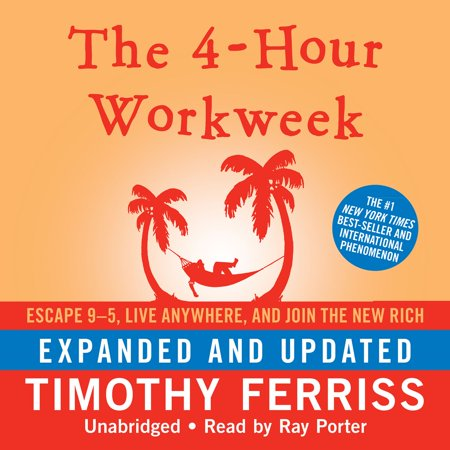 The 4-Hour Workweek, Expanded and Updated -