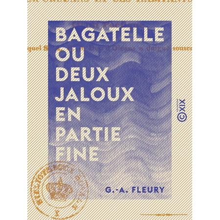 Bagatelle ou Deux Jaloux en partie fine - Anecdote historique de la fin du XVIIIe siècle - - Bagatelle La Halloween