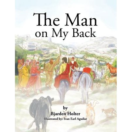 The Man on My Back: Jesus and His Four-Legged (His Helpers)