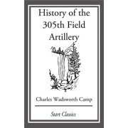 History of the 305th Field Artillery - eBook