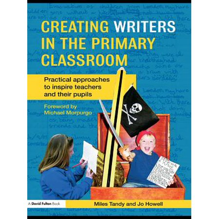 Creating Writers in the Primary Classroom - (Primary Writers)