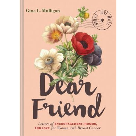 Dear Friend : Letters of Encouragement, Humor, and Love for Women with Breast Cancer - Breast Cancer Cupcakes