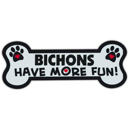 Dog Bone Shaped Magnets: Bichons Have More Fun! (Frise) | Cars, Trucks