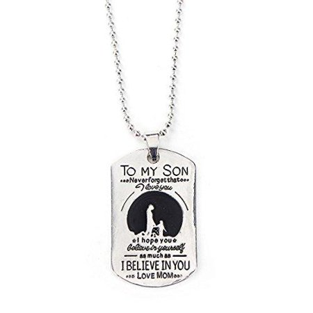 SEXY SPARKLES To my Son never forget that i love you. I hope you believe in yourself as much as i believe in you love mom necklace pendant inspirational (Believe Jewelry)