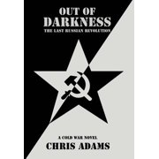 Out of Darkness : The Last Russian Revolution