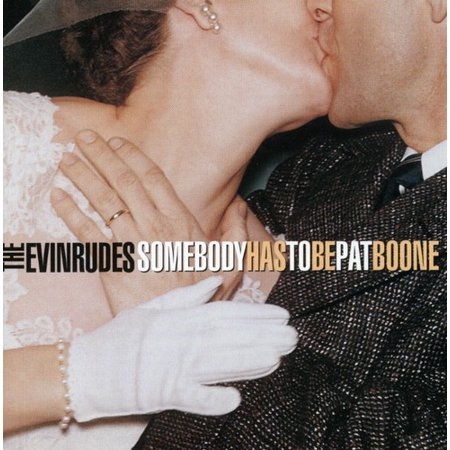 Somebody Has to Be Pat Boone