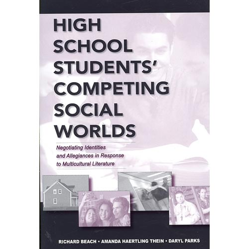 High School Students' Competing Social Worlds : Negotiating Identities and Allegiances in Response to Multicultural Literature