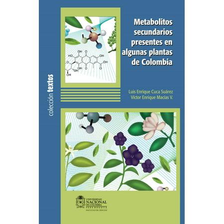 Metabolitos secundarios presentes en algunas plantas de Colombia -