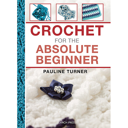 Search Press Books Crochet For The Absolute Beginner