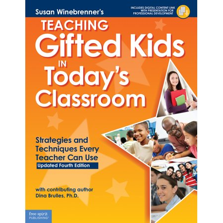 Teaching Gifted Kids in Today's Classroom : Strategies and Techniques Every Teacher Can
