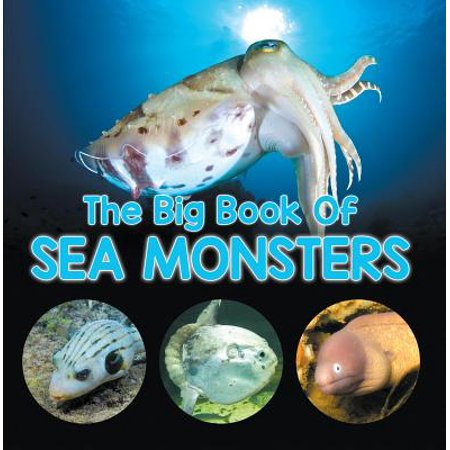 The Big Book Of Sea Monsters (Scary Looking Sea Animals) - - Scary Babies