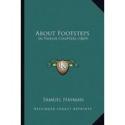 About Footsteps : In Twelve Chapters (1869)