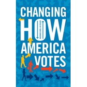Changing How America Votes (Paperback)