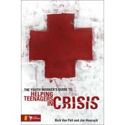 The Youth Worker's Guide to Helping Teenagers in Crisis