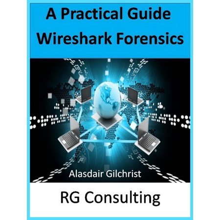 A Practical Guide Wireshark Forensics - eBook