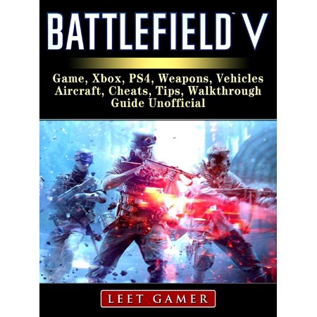 Hk Weapons (Battlefield V Game, Xbox, PS4, Weapons, Vehicles, Aircraft, Cheats, Tips, Walkthrough, Guide Unofficial - eBook)