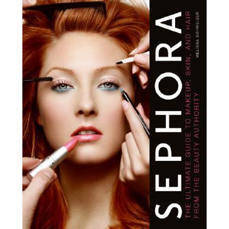 Sephora : The Ultimate Guide to Makeup, Skin, and Hair from the Beauty (Heir Atelier Ha001 Ultimate Make Up Prep)
