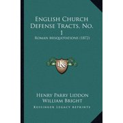 English Church Defense Tracts, No. 1 : Roman Misquotations (1872)