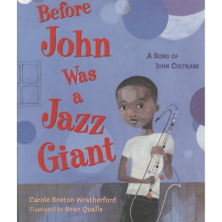 Before John Was a Jazz Giant: A Song of John Coltrane by