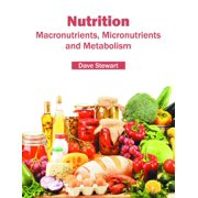 Nutrition: Macronutrients, Micronutrients and Metabolism (Hardcover)
