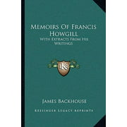 Memoirs of Francis Howgill : With Extracts from His Writings