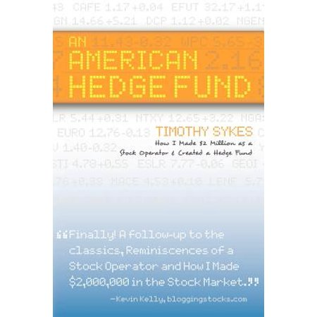 An American Hedge Fund; How I Made $2 Million as a Stock Market Operator & Created a Hedge