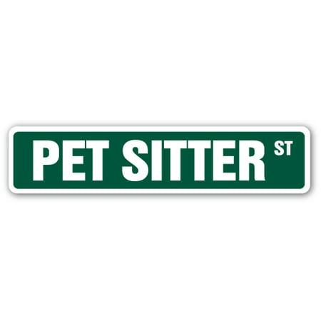 """PET SITTER Street Sign dog walker groomer vet lover   Indoor/Outdoor   24"""" Wide"""
