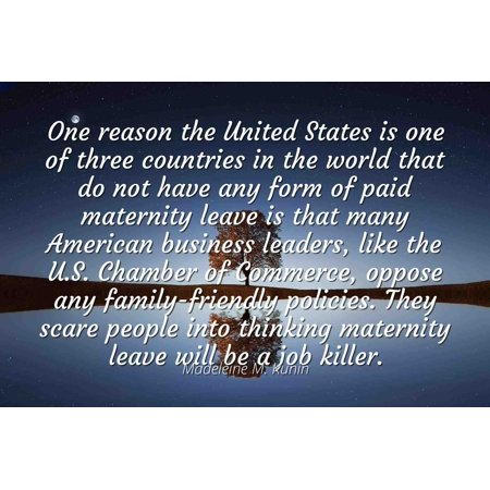 Maternity Form (Madeleine M. Kunin - Famous Quotes Laminated POSTER PRINT 24x20 - One reason the United States is one of three countries in the world that do not have any form)
