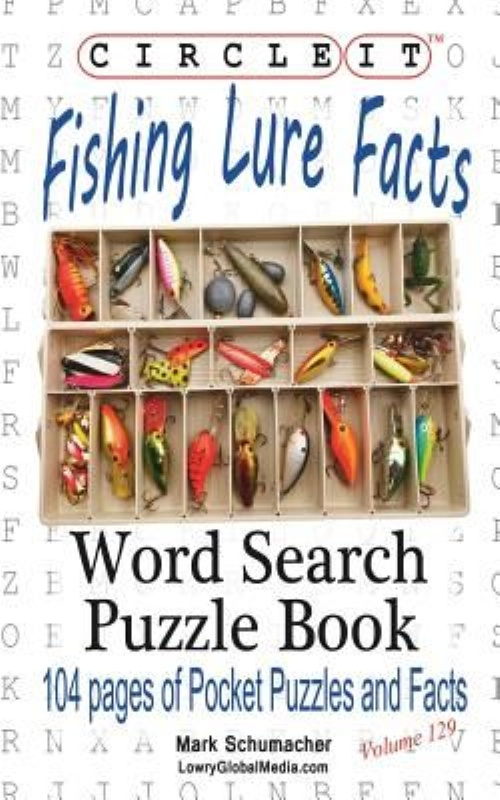 Click here to buy Circle It, Fishing Lure Facts, Word Search, Puzzle Book.