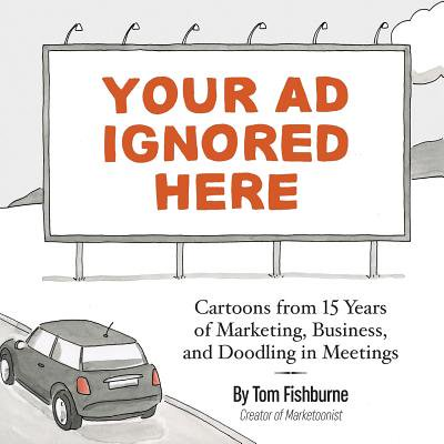 Your Ad Ignored Here : Cartoons from 15 Years of Marketing, Business, and Doodling in Meetings - Cartoon Halloween Doodles