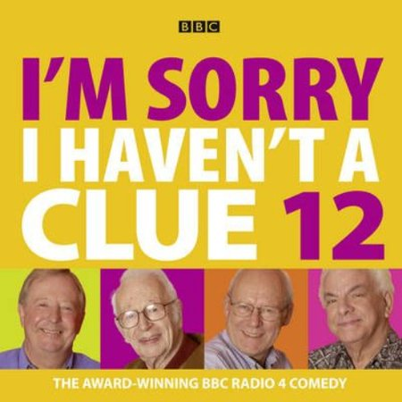 Im Sorry I Havent A Clue  Volume 12