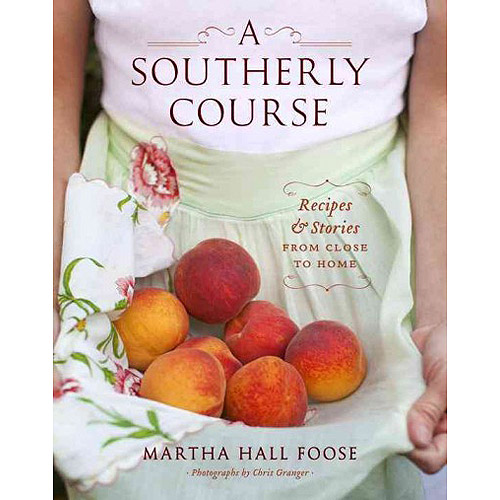 A Southerly Course: Recipes & Stories from Close to Home