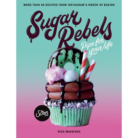 Sugar Rebels : Pipe For Your Life - More than 60 Recipes from Instagram's Kween of Baking (Spooky Halloween Baking Recipes)