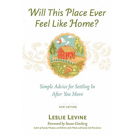 Will This Place Ever Feel Like Home?, New and Updated Edition : Simple Advice for Settling in After You
