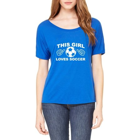 5f5514233 J_H_I - This Girl Loves Soccer Match w Soccer Balls Cleats Soccer Games  Birthday Gift Women's Slouchy T-Shirt Clothes - Walmart.com