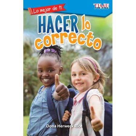 Lo Mejor de Ti : Hacer Lo Correcto (the Best You: Making Things Right) (Spanish Version) (Level