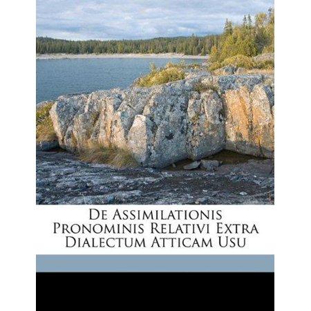 de Assimilationis Pronominis Relativi Extra Dialectum Atticam Usu - image 1 de 1