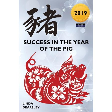 Success in the Year of the Pig [2019 Edition]