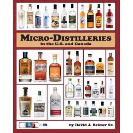 Micro Distilleries In The U S  And Canada  3Rd Edition