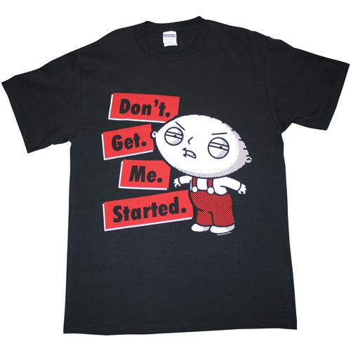 Family Guy Stewie Don't Get Me Started T-Shirt