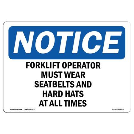 OSHA Notice Sign - Forklift Operators Must Wear Seatbelts And | Choose from: Aluminum, Rigid Plastic or Vinyl Label Decal | Protect Your Business, Work Site, Warehouse & Shop Area - Operator Seating
