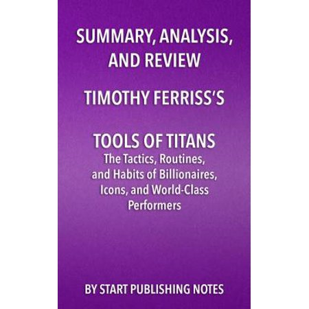 Summary, Analysis, and Review of Timothy Ferriss's Tools of Titans - eBook