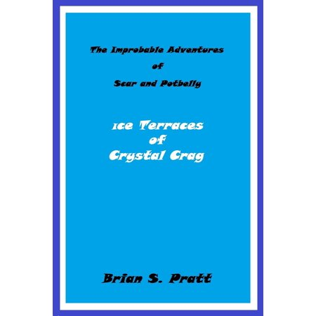 Owl Pot Belly - The Improbable Adventures of Scar and Potbelly: Ice Terraces of Crystal Crag - eBook