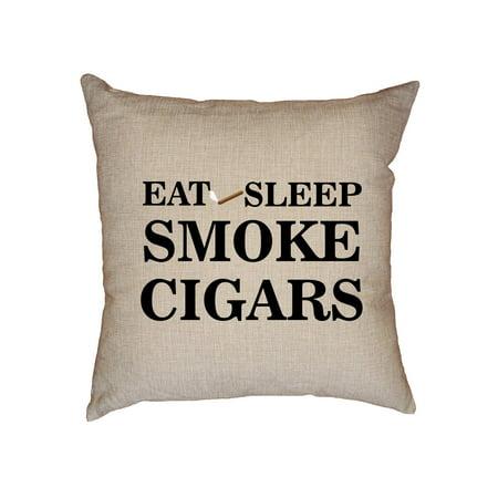 Eat Sleep Smoke Cigars - Cigar Smoking Love Decorative Linen Throw Cushion Pillow Case with Insert Big Smoke Cigar