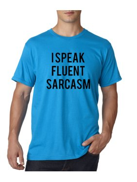 Trendy USA 1048 - Unisex T-Shirt I Speak Fluent Sarcasm Funny Humor Medium Sapphire