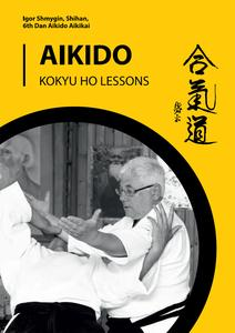 Traditional Aikido: As Taught in Iwama, Japan