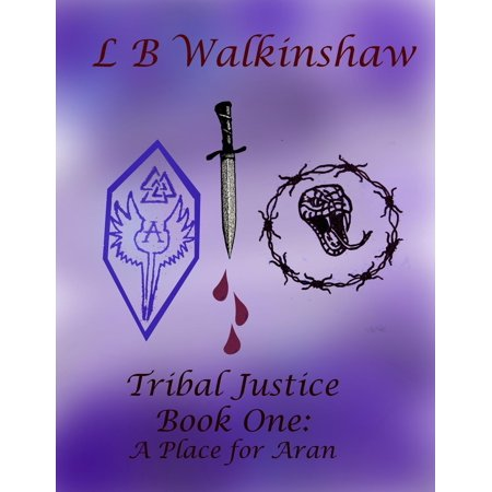 Tribal Justice Book One- A Place for Aran - eBook