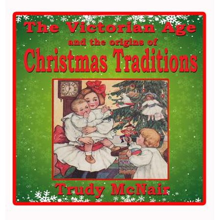 The Victorian Age and the Origins of Christmas Traditions - Origin Of Halloween Traditions